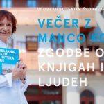 Večer z Manco Košir: zgodbe o knjigah in ljudeh -…